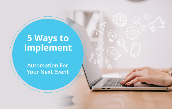 Fonteva_Dryfta_5-Ways-to-Implement-Automation-For-Your-Next-Event_Feature